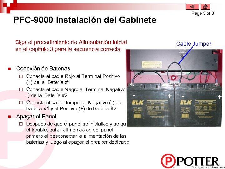 Page 3 of 3 PFC-9000 Instalación del Gabinete Siga el procedimiento de Alimentación Inicial