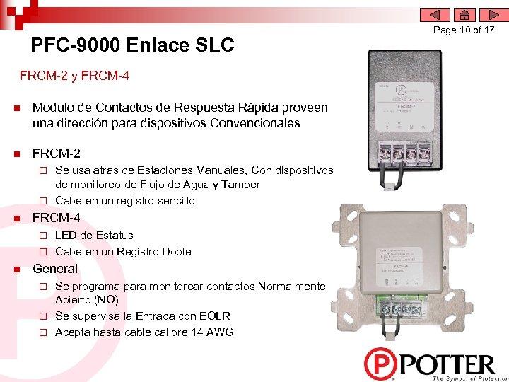 PFC-9000 Enlace SLC FRCM-2 y FRCM-4 n Modulo de Contactos de Respuesta Rápida proveen
