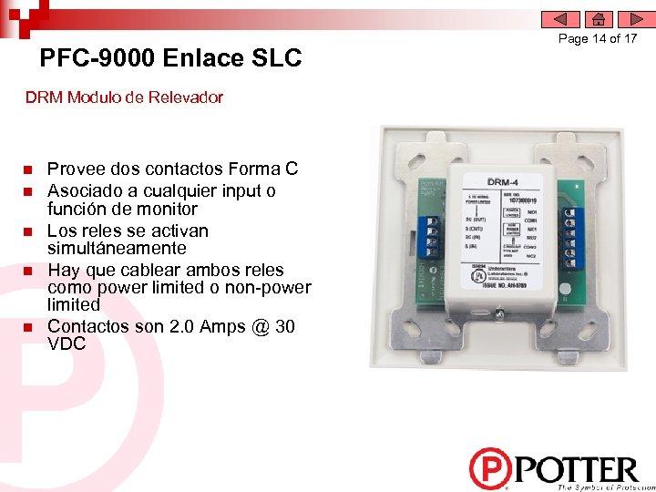 PFC-9000 Enlace SLC DRM Modulo de Relevador n n n Provee dos contactos Forma
