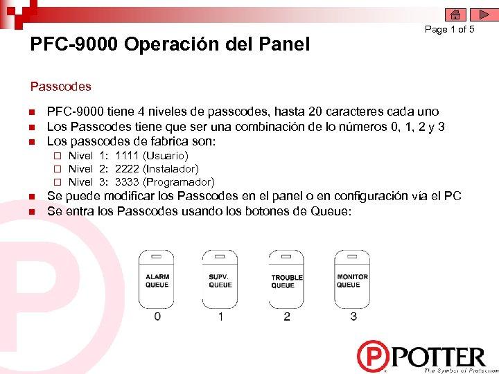 PFC-9000 Operación del Panel Page 1 of 5 Passcodes n n n PFC-9000 tiene