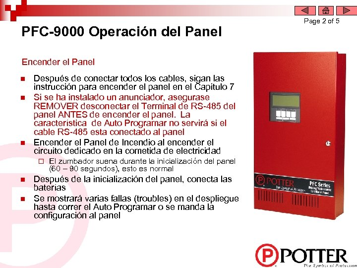 PFC-9000 Operación del Panel Encender el Panel n n n Después de conectar todos