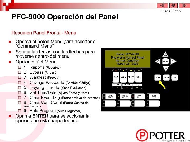 PFC-9000 Operación del Panel Resumen Panel Frontal- Menu n n n Oprima el botón
