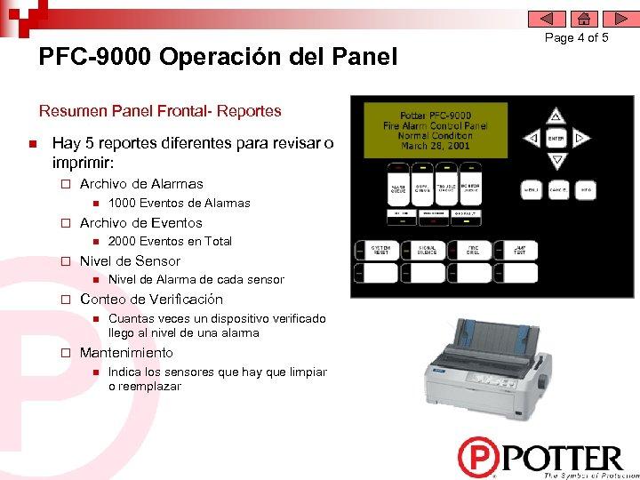 PFC-9000 Operación del Panel Resumen Panel Frontal- Reportes n Hay 5 reportes diferentes para