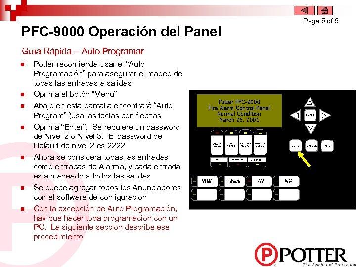 PFC-9000 Operación del Panel Guía Rápida – Auto Programar n n n n Potter