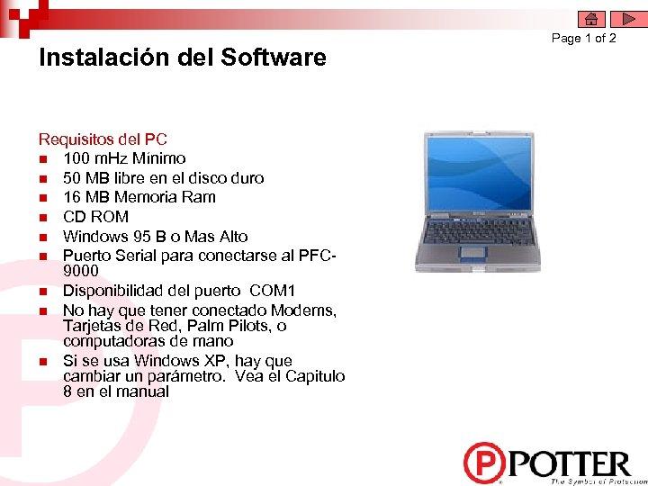 Instalación del Software Requisitos del PC n 100 m. Hz Mínimo n 50 MB