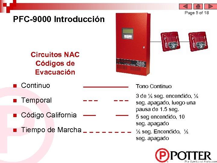 Page 5 of 18 PFC-9000 Introducción Circuitos NAC Códigos de Evacuación n Continuo n