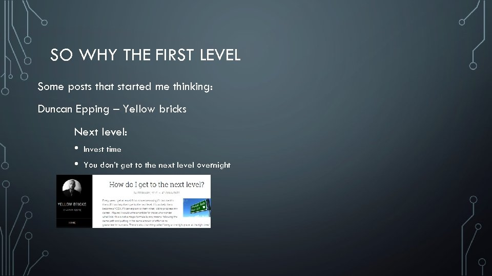 SO WHY THE FIRST LEVEL Some posts that started me thinking: Duncan Epping –