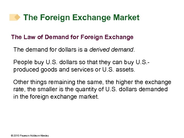 The Foreign Exchange Market The Law of Demand for Foreign Exchange The demand for