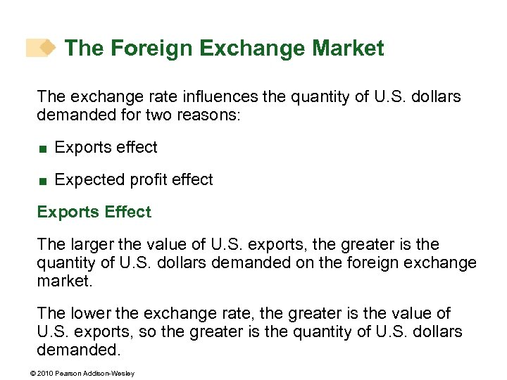 The Foreign Exchange Market The exchange rate influences the quantity of U. S. dollars