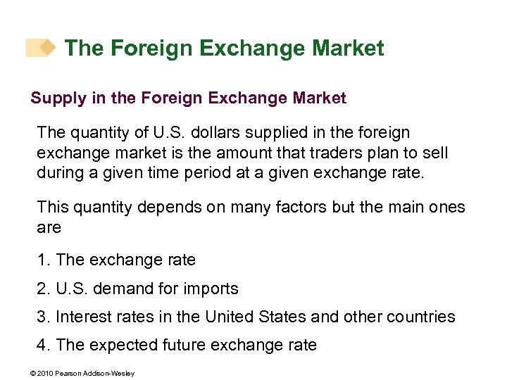 The Foreign Exchange Market Supply in the Foreign Exchange Market The quantity of U.