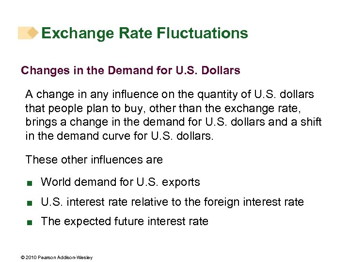 Exchange Rate Fluctuations Changes in the Demand for U. S. Dollars A change in