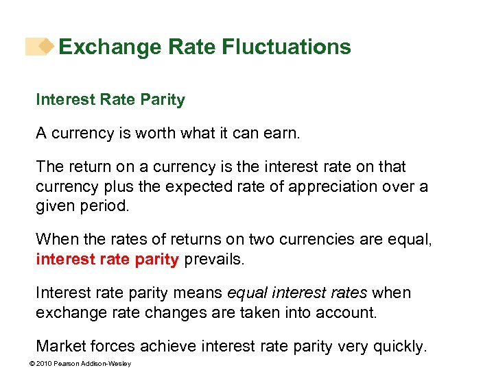 Exchange Rate Fluctuations Interest Rate Parity A currency is worth what it can earn.