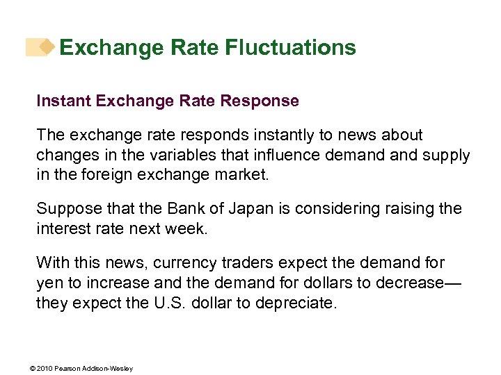 Exchange Rate Fluctuations Instant Exchange Rate Response The exchange rate responds instantly to news