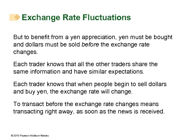 Exchange Rate Fluctuations But to benefit from a yen appreciation, yen must be bought