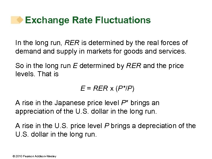 Exchange Rate Fluctuations In the long run, RER is determined by the real forces