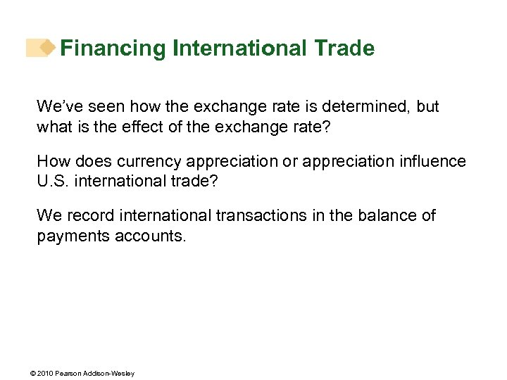 Financing International Trade We've seen how the exchange rate is determined, but what is