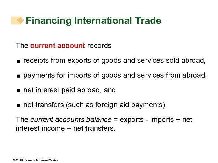 Financing International Trade The current account records < receipts from exports of goods and