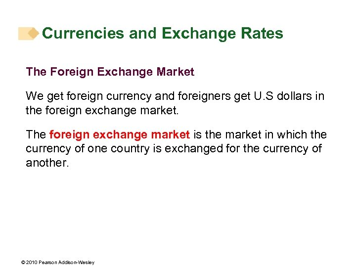 Currencies and Exchange Rates The Foreign Exchange Market We get foreign currency and foreigners