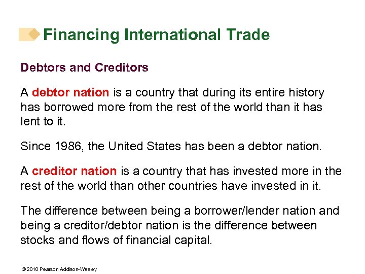 Financing International Trade Debtors and Creditors A debtor nation is a country that during