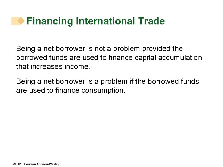 Financing International Trade Being a net borrower is not a problem provided the borrowed