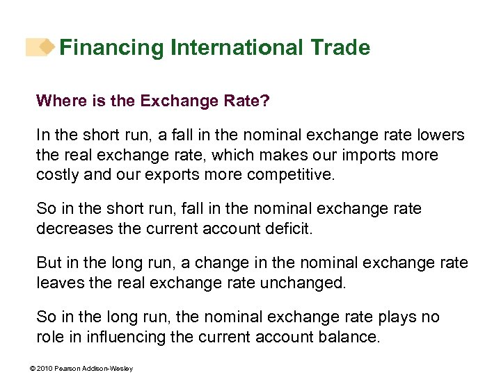 Financing International Trade Where is the Exchange Rate? In the short run, a fall