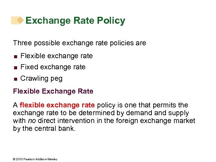 Exchange Rate Policy Three possible exchange rate policies are < Flexible exchange rate <