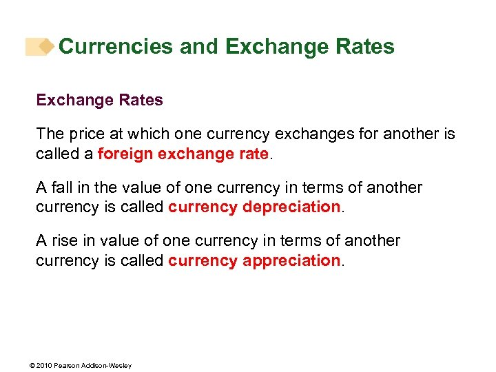 Currencies and Exchange Rates The price at which one currency exchanges for another is