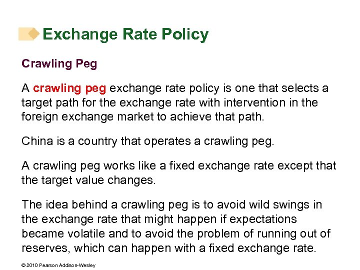 Exchange Rate Policy Crawling Peg A crawling peg exchange rate policy is one that