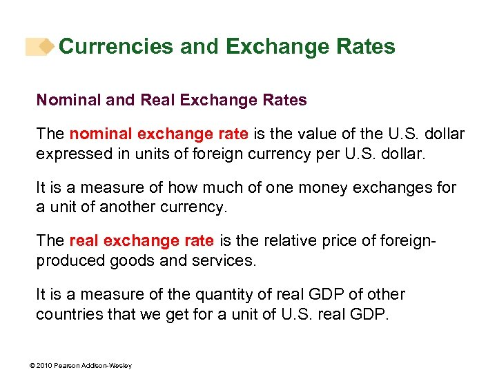 Currencies and Exchange Rates Nominal and Real Exchange Rates The nominal exchange rate is
