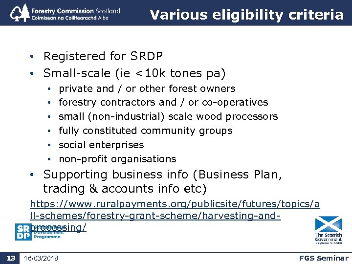 Various eligibility criteria • Registered for SRDP • Small-scale (ie <10 k tones pa)