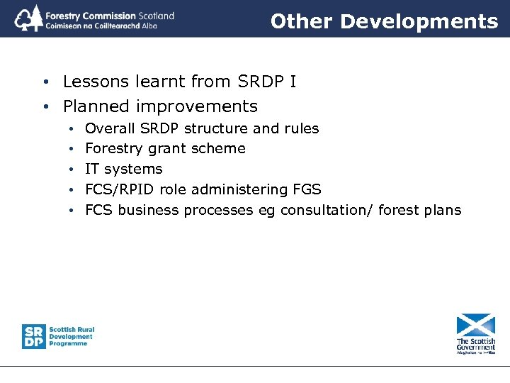 Other Developments • Lessons learnt from SRDP I • Planned improvements • • •