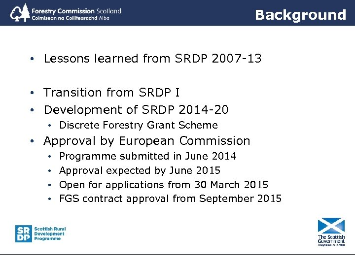 Background • Lessons learned from SRDP 2007 -13 • Transition from SRDP I •