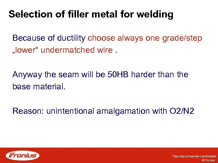 """Selection of filler metal for welding Because of ductility choose always one grade/step """"lower"""""""