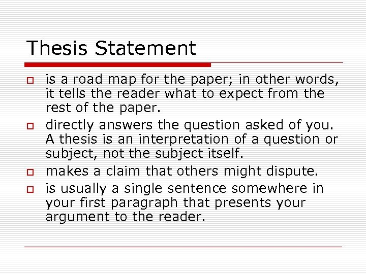 Thesis Statement o o is a road map for the paper; in other words,
