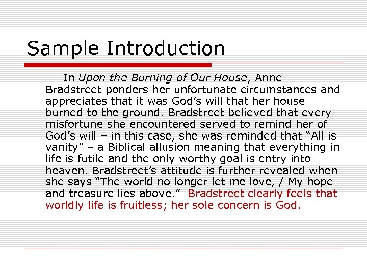 Sample Introduction In Upon the Burning of Our House, Anne Bradstreet ponders her unfortunate