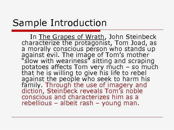 Sample Introduction In The Grapes of Wrath, John Steinbeck characterize the protagonist, Tom Joad,