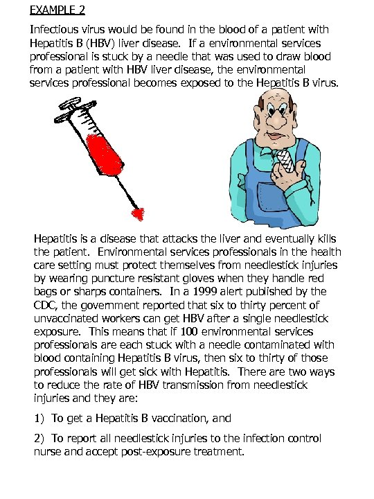 EXAMPLE 2 Infectious virus would be found in the blood of a patient with
