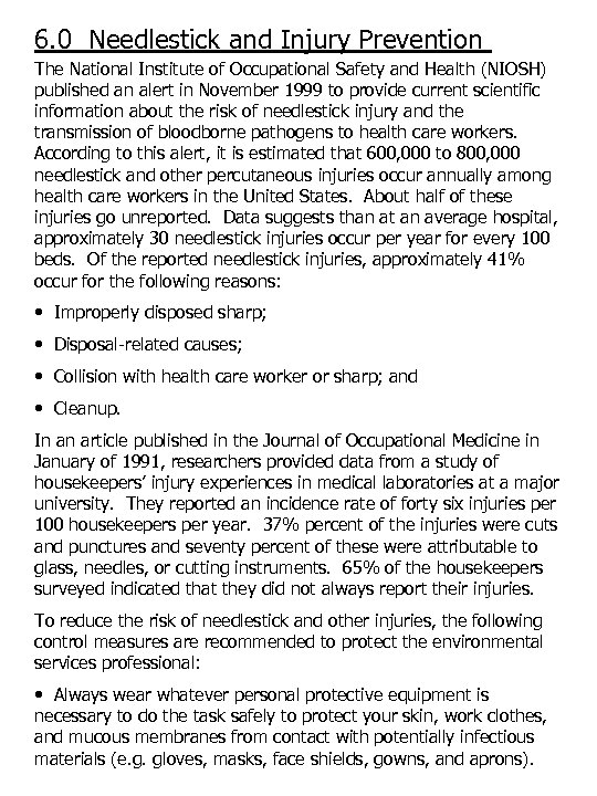 6. 0 Needlestick and Injury Prevention The National Institute of Occupational Safety and Health