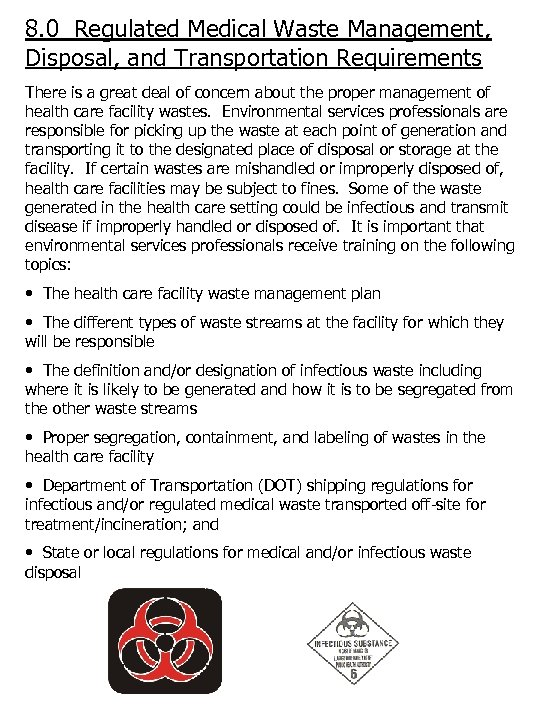 8. 0 Regulated Medical Waste Management, Disposal, and Transportation Requirements There is a great