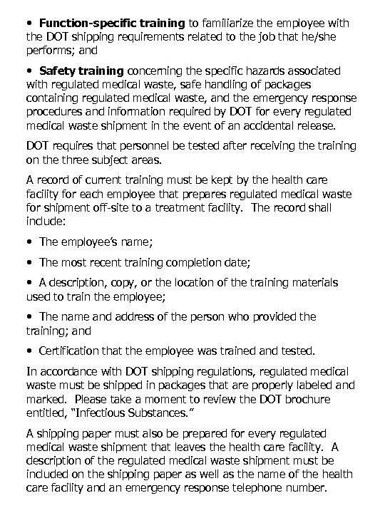 • Function-specific training to familiarize the employee with the DOT shipping requirements related