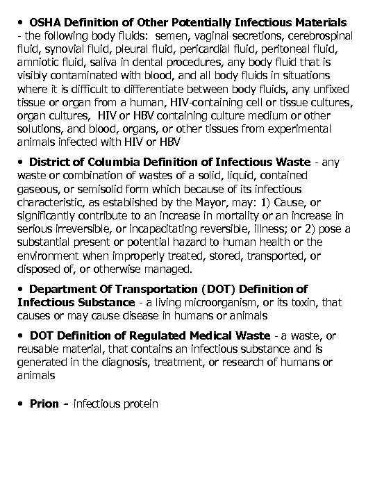 • OSHA Definition of Other Potentially Infectious Materials - the following body fluids: