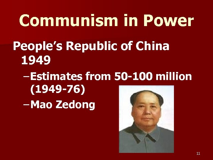 Communism in Power People's Republic of China 1949 – Estimates from 50 -100 million