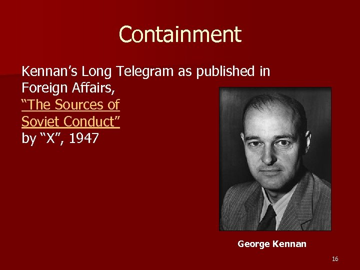 "Containment Kennan's Long Telegram as published in Foreign Affairs, ""The Sources of Soviet Conduct"""