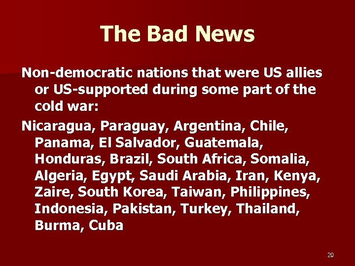The Bad News Non-democratic nations that were US allies or US-supported during some part