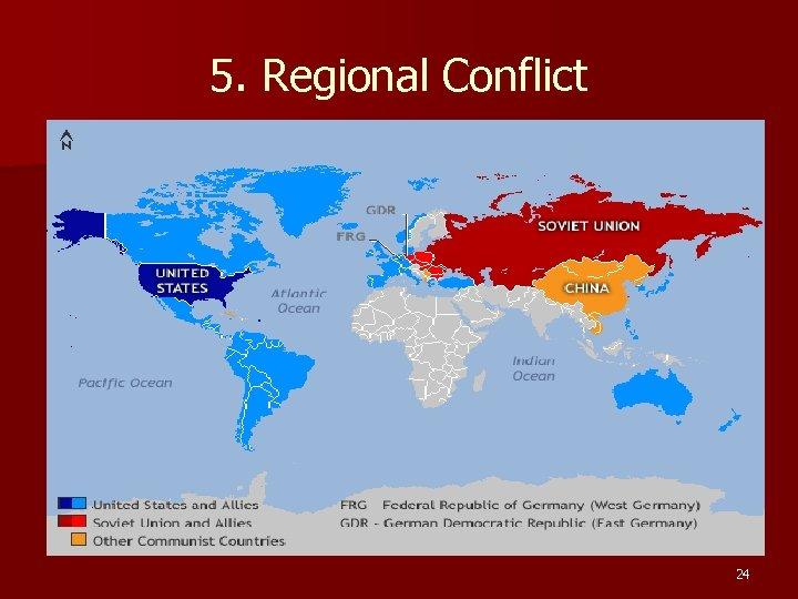 5. Regional Conflict 24