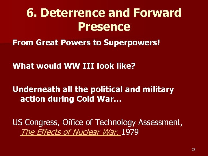 6. Deterrence and Forward Presence From Great Powers to Superpowers! What would WW III