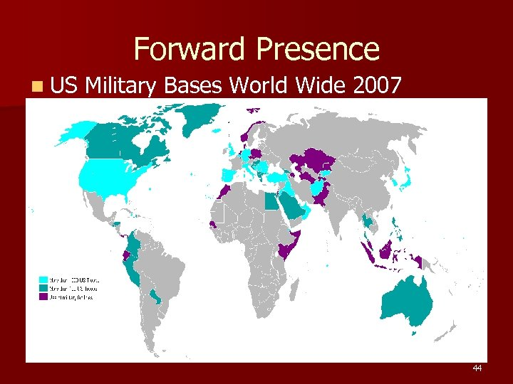 Forward Presence n US Military Bases World Wide 2007 44