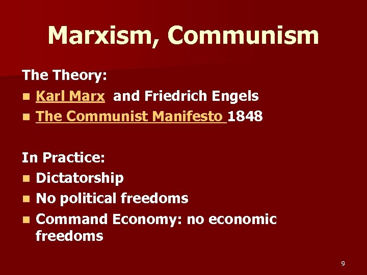 Marxism, Communism Theory: n Karl Marx and Friedrich Engels n The Communist Manifesto 1848