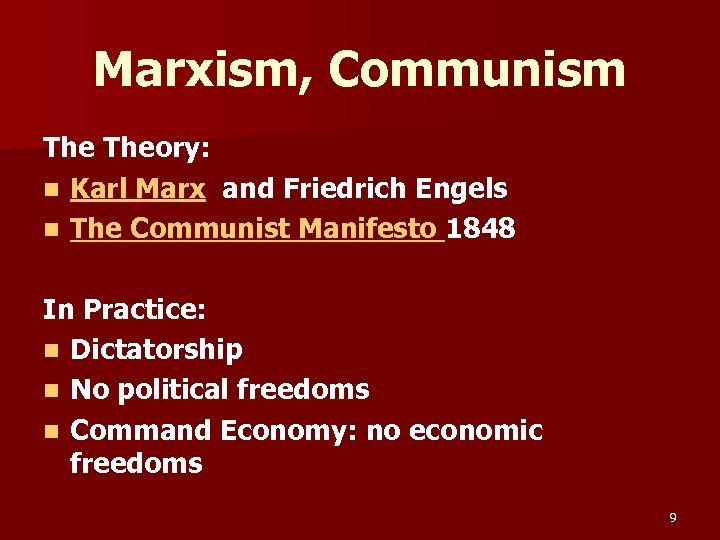 Marxism, Communism Theory: n Karl Marx and Friedrich Engels n The Communist Manifesto 1848