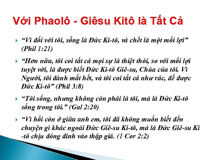 """Với Phaolô - Giêsu Kitô là Tất Cả """"Vì đối với tôi, sống là"""